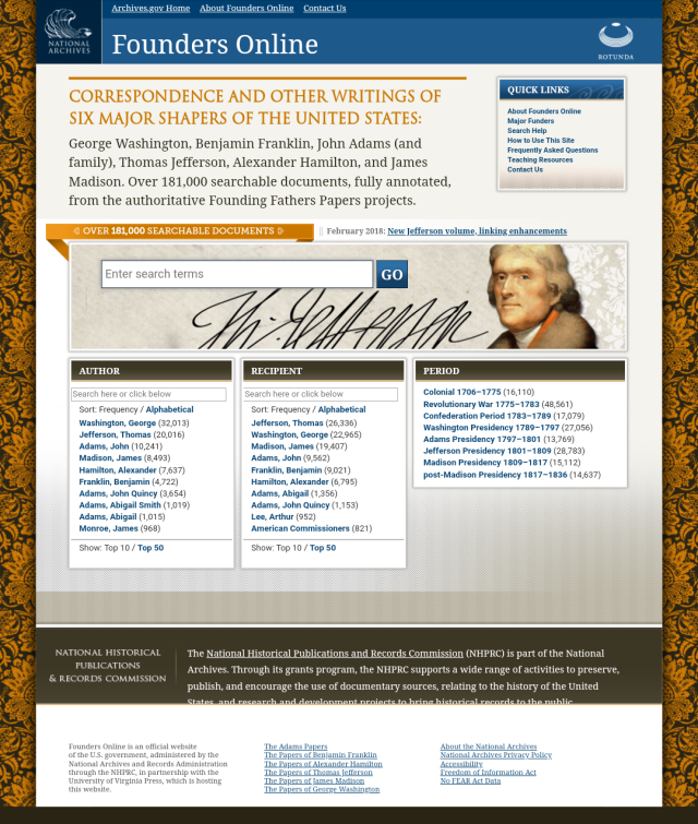 National Archive Founders Online. Learn history from the source. Learn directly from the men who made the history. https://founders.archives.gov